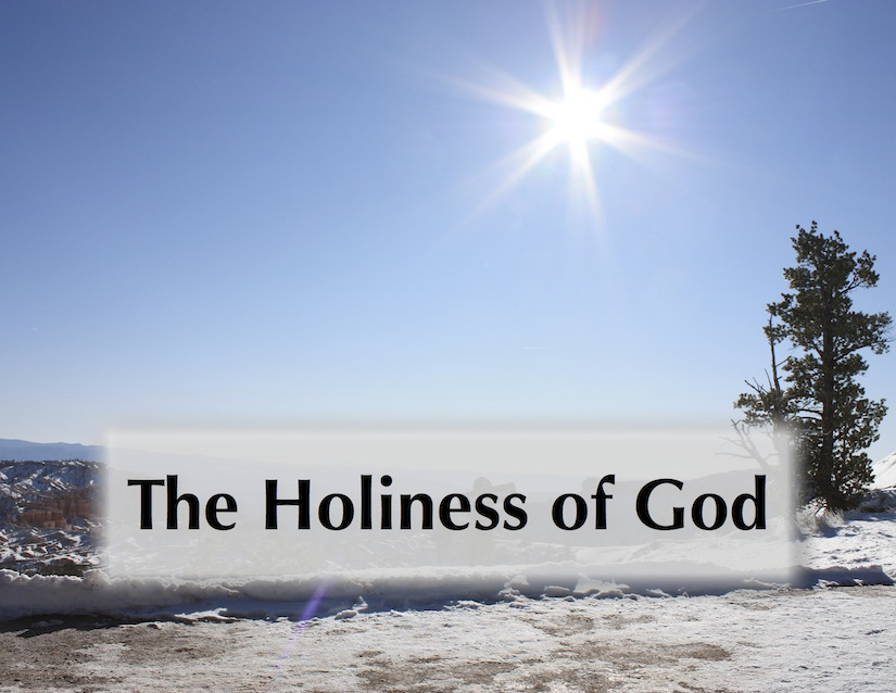 The Holiness Of God The Bible Meditator